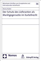 Der Schutz des Lieferanten als Marktgegenseite im Kartellrecht PDF