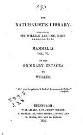 The Naturalist's Library: Hamilton, R. The natural history of the ordinary cetacea or whales. 1837