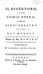 Il Desertore A New Comic Opera As Acted At The King S Theatre Etc Ital Eng Book PDF
