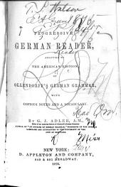 A Progressive German Reader: Adapted to the American Edition of Ollendorff's German Reader : with Copious Notes and a Vocabulary