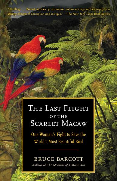 Download The Last Flight of the Scarlet Macaw Book