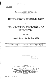 Explosives Act, 1875. Annual Report of His Majesty's Inspectors of Explosives: Volumes 32-35