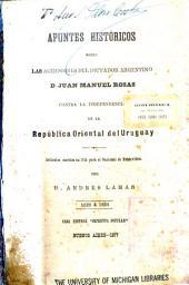 Apuntes históricos sobre las agresiones del dictador argentino, Juan Manuel Rosas: contra la independencia de la República Oriental del Uruguay, 1828 á 1838