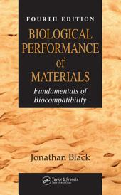 Biological Performance of Materials: Fundamentals of Biocompatibility, Fourth Edition, Edition 4