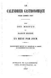 Le calendrier gastronomique pour l'année 1867: les 365 menus du baron Brisse : un menu par jour