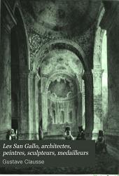 Les San Gallo, architectes, peintres, sculpteurs, medailleurs: XVE et XVIE siecles, Volume2