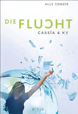 Cassia   Ky     Die Flucht PDF