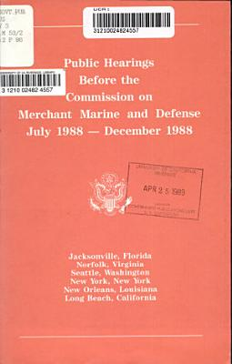 Public Hearings Before the Commission on Merchant Marine and Defense
