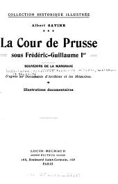 La cour de Prusse sous Frédéric-Guillaume 1er: souvenirs; d'après les documents d'archives et les mémoires