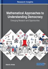 Mathematical Approaches to Understanding Democracy  Emerging Research and Opportunities PDF