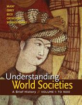 Understanding World Societies, Volume 1: A Brief History