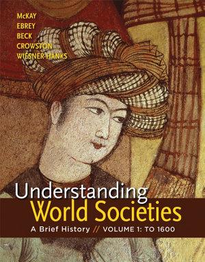 Understanding World Societies  Volume I