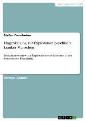 Fragenkatalog zur Exploration psychisch kranker Menschen: Leitfadeninterview zur Exploration von Patienten in der forensischen Psychiatrie