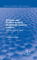 Artisans and Politics in Early Nineteenth Century London  Routledge Revivals  PDF