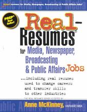 Real-resumes for Media, Newspaper, Broadcasting & Public Affairs Jobs--: Including Real Resumes Used to Change Careers and Transfer Skills to Other Industries