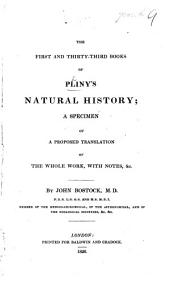 The First and Thirty-third Books of Pliny's Natural History; A Specimen of a Proposed Translation of the Whole Work with Notes, Etc. By J. Bostock
