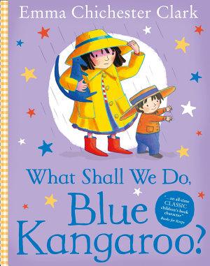 What Shall We Do  Blue Kangaroo   Read Aloud