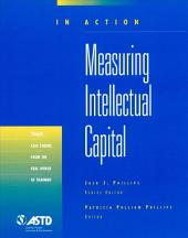 Measuring Intellectual Capital: Twelve Case Studies from the Real World of Training