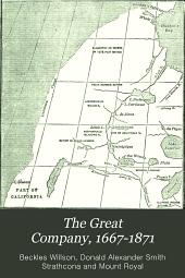 The Great Company, 1667-1871: Being a History of the Honourable Company of Merchants-adventurers Trading Into Hudson's Bay, Volume 2