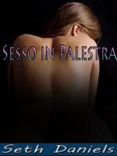 Sesso in Palestra: Una fantasia Erotica per Tre