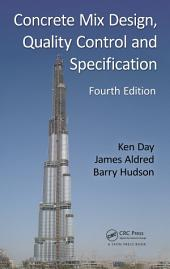 Concrete Mix Design, Quality Control and Specification, Fourth Edition: Edition 4