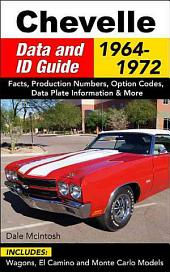 Chevelle Data & ID Guide: Includes Wagons, El Camino and Monte Carlo Models