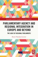 Parliamentary Agency and Regional Integration in Europe and Beyond PDF