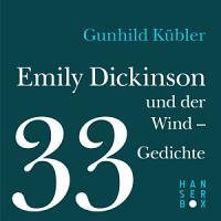 Emily Dickinson und der Wind   33 Gedichte PDF