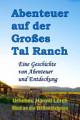 Abenteuer auf der Gro  es Tal Ranch
