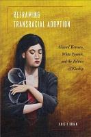 Reframing Transracial Adoption PDF