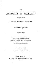 Cyclopedia of Biography: A Record of the Lives of Eminent Persons