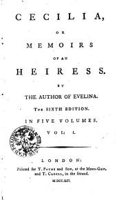 CECILIA, OR MEMOIRS OF AN HEIRESS: IN FIVE VOLUMES.