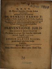 Ex Decreto Amplißimi Ictorum Ordinis Sub Praesidio ... Henrici Hahnii ...brevem de Praeventione Iurisdictionis Discursum ... sistet Enoch Glaeser Silesius ...