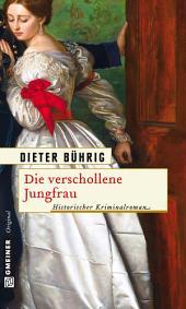 Die verschollene Jungfrau: Das Geheimnis um die Lübecker Steinskulpturen der Törichten Jung-frauen