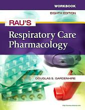 Workbook for Rau's Respiratory Care Pharmacology - E-Book: Edition 8
