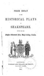 Prize Essay on the Historical Plays of Shakspeare