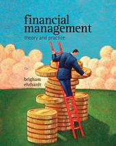 Financial Management: Theory & Practice: Edition 13