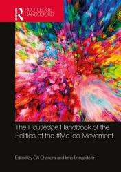 The Routledge Handbook of the Politics of the  MeToo Movement PDF