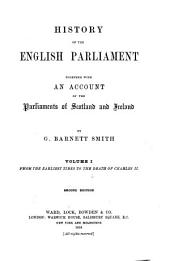 History of the English Parliament: Together with an Account of the Parliaments of Scotland and Ireland