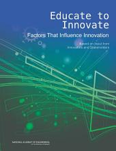 Educate to Innovate: Factors That Influence Innovation: Based on Input from Innovators and Stakeholders