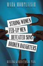 Strong Women, Fed-Up Men, Defeated Sons, Broken Daughters
