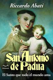 San Antonio de Padua: El santo que todo el mundo ama