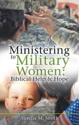 Ministering To Military Women Biblical Help Hope Book PDF