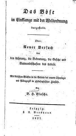 Das B  se im Einklang mit der Weltordnung dargestellt  oder  Neuer Versuch   ber den Ursprung  die Bedeutung  die Gesetze und Verwandtschaften des Uebels PDF