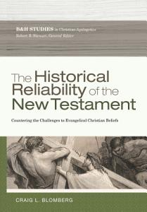 The Historical Reliability of the New Testament PDF
