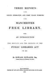 "Nine Reports on the Establishment (1851-2) and Working (during the Five Years, 1852-7) of the First Free Library Founded Under ""Ewart's Act"""