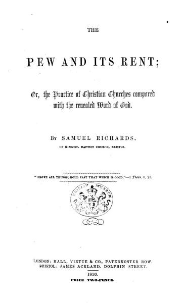 Download The Pew and Its Rent  Or  the Practice of Christian Churches Compared with the Revealed Word of God Book