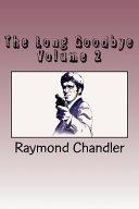 The Long Goodbye Volume 2