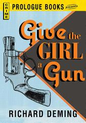 Give the Girl a Gun