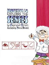 Professor IQ Explores the Senses